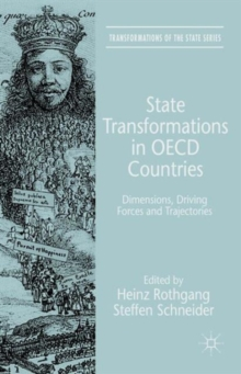 State Transformations in OECD Countries : Dimensions, Driving Forces, and Trajectories, Hardback Book