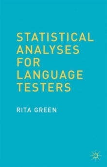 Statistical Analyses for Language Testers, Paperback / softback Book