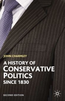 A History of Conservative Politics Since 1830, PDF eBook
