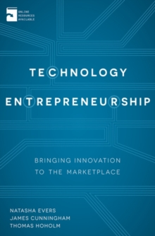 Technology Entrepreneurship : Bringing Innovation to the Marketplace, Paperback / softback Book
