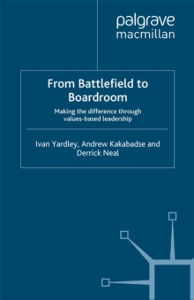 From Battlefield to Boardroom : Making the difference through values based leadership, PDF eBook
