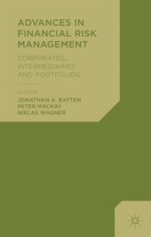 Advances in Financial Risk Management : Corporates, Intermediaries and Portfolios, Hardback Book