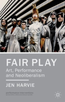 Fair Play - Art, Performance and Neoliberalism, Paperback Book