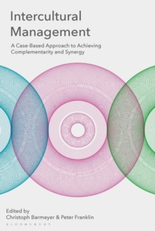 Intercultural Management : A Case-Based Approach to Achieving Complementarity and Synergy, Paperback / softback Book