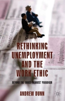 Rethinking Unemployment and the Work Ethic : Beyond the 'Quasi-Titmuss' Paradigm, Hardback Book