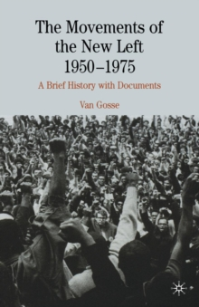The Movements of the New Left, 1950-1975 : A Brief History with Documents, PDF eBook