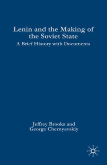 Lenin and the Making of the Soviet State : A Brief History with Documents, PDF eBook
