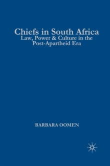 Chiefs in South Africa : Law, Culture, and Power in the Post-Apartheid Era, PDF eBook