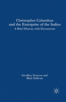 Christopher Columbus and the Enterprise of the Indies : A Brief History with Documents, PDF eBook