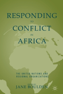 Responding to Conflict in Africa : The United Nations and Regional Organizations, Paperback Book