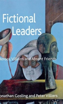 Fictional Leaders : Heroes, Villans and Absent Friends, Hardback Book