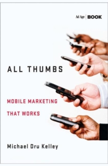 All Thumbs : Mobile Marketing that Works, Hardback Book