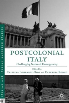 Postcolonial Italy : Challenging National Homogeneity, Hardback Book