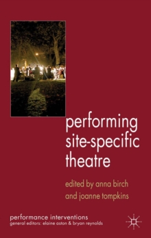Performing Site-Specific Theatre : Politics, Place, Practice, PDF eBook