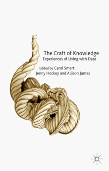 The Craft of Knowledge : Experiences of Living with Data, Hardback Book