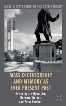 Mass Dictatorship and Memory as Ever Present Past, Hardback Book