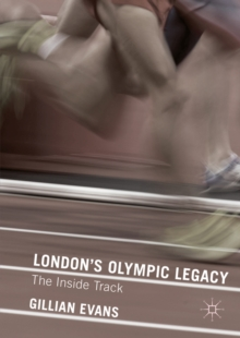 London's Olympic Legacy : The Inside Track, PDF eBook