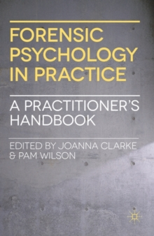 Forensic Psychology in Practice : A Practitioner's Handbook, PDF eBook
