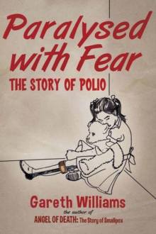 Paralysed with Fear : The Story of Polio, PDF eBook