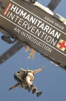 Humanitarian Intervention : An Introduction, Paperback Book
