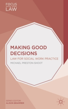 Making Good Decisions : Law for Social Work Practice, Paperback Book