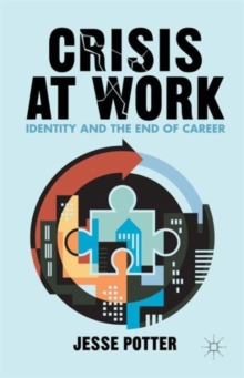 Crisis at Work : Identity and the End of Career, Hardback Book