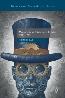 Masculinity and Science in Britain, 1831-1918, Hardback Book