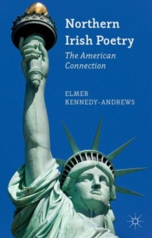 Northern Irish Poetry : The American Connection, Hardback Book