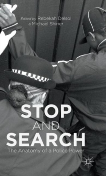 Stop and Search : The Anatomy of a Police Power, Hardback Book