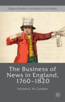 The Business of News in England, 1760-1820, Hardback Book