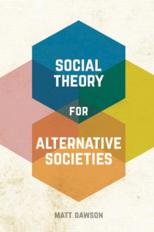 Social Theory for Alternative Societies, PDF eBook