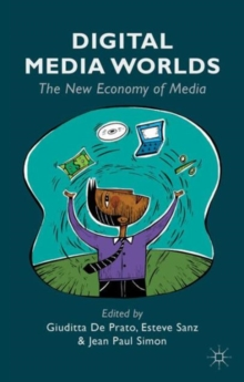 Digital Media Worlds : The New Economy of Media, Hardback Book
