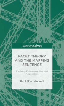 Facet Theory and the Mapping Sentence : Evolving Philosophy, Use and Application, Hardback Book