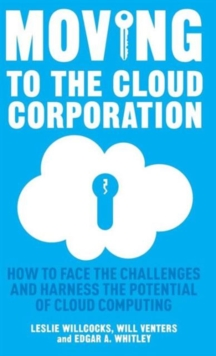 Moving to the Cloud Corporation : How to Face the Challenges and Harness the Potential of Cloud Computing, Hardback Book