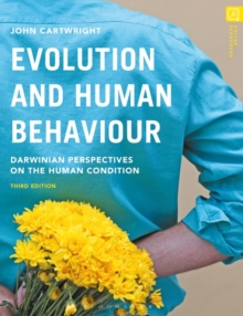 Evolution and Human Behaviour : Darwinian Perspectives on the Human Condition, Paperback Book
