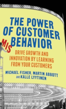 The Power of Customer Misbehavior : Drive Growth and Innovation by Learning from Your Customers, Hardback Book