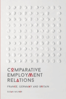 Comparative Employment Relations : France, Germany and Britain, Paperback / softback Book