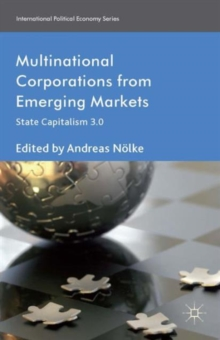 Multinational Corporations from Emerging Markets : State Capitalism 3.0, Hardback Book