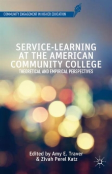 Service-Learning at the American Community College : Theoretical and Empirical Perspectives, Hardback Book