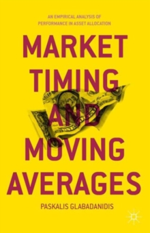 Market Timing and Moving Averages : An Empirical Analysis of Performance in Asset Allocation, Hardback Book
