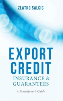 Export Credit Insurance and Guarantees : A Practitioner's Guide, Hardback Book
