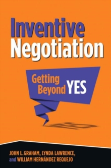 Inventive Negotiation : Getting Beyond Yes, Hardback Book
