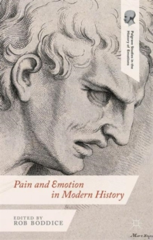 Pain and Emotion in Modern History, Hardback Book