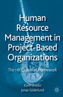 Human Resource Management in Project-Based Organizations : The HR Quadriad Framework, Paperback Book