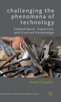 Challenging the Phenomena of Technology, Hardback Book