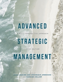 Advanced Strategic Management : A Multi-Perspective Approach, Paperback Book