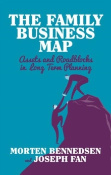 The Family Business Map : Assets and Roadblocks in Long Term Planning, Hardback Book