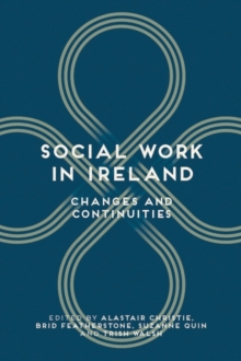 Social Work in Ireland : Changes and Continuities, Paperback Book