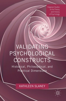 Validating Psychological Constructs : Historical, Philosophical, and Practical Dimensions, Hardback Book