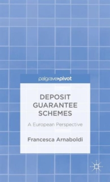 Deposit Guarantee Schemes : a European Perspective, Hardback Book